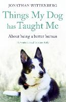 Things My Dog Has Taught Me: About...