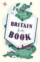 Britain by the Book: A Curious Tour ...