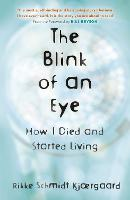 The Blink of an Eye: How I Died and...