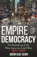 Empire of Democracy: The Remaking of...