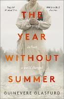 The Year Without Summer: 1816 -  one...