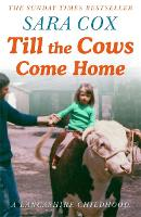 Till the Cows Come Home: A Lancashire...