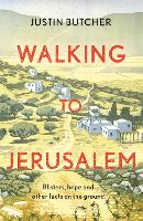 Walking to Jerusalem: Blisters, hope...