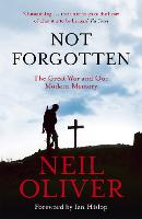 Not Forgotten: The Great War and Our...