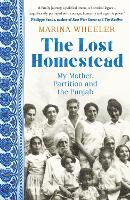 The Lost Homestead: My Family,...