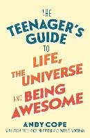 The Teenager's Guide to Life, the...