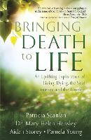 Bringing Death to Life: An Uplifting...