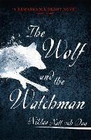 The Wolf and the Watchman: The latest...
