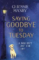 Saying Goodbye to Tuesday