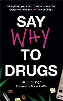 Say Why to Drugs: Everything You Need...
