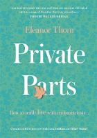 Private Parts: How To Really Live ...