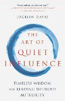The Art of Quiet Influence: Timeless...