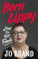 Born Lippy RADIO 4 BOOK OF THE WEEK:...