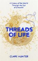 Threads of Life: A History of the...