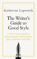 The Writer's Guide to Good Style: A...