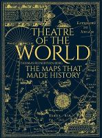 Theatre of the World: The Maps That...
