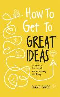 How to Get to Great Ideas: A system...