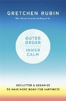 Outer Order Inner Calm: declutter and...