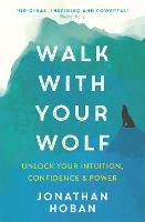 Walk With Your Wolf: Unlock your...