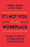 It's Not You, It's the Workplace:...