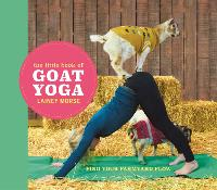 The Little Book of Goat Yoga: Find...
