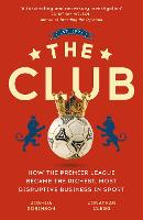 The Club: How the Premier League...