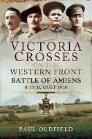 Victoria Crosses on the Western Front...