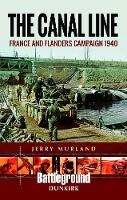 The Canal Line 1940: The Dunkirk...