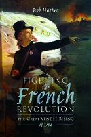 Fighting the French Revolution: The...