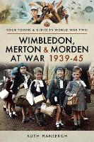 Wimbledon, Merton & Morden at War...