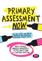 Primary Assessment Now: The Why, What...