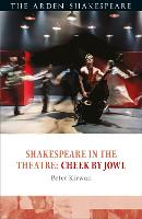 Shakespeare in the Theatre: Cheek by...