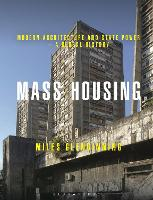 Mass Housing: Modern Architecture and...