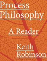Process Philosophy: A Reader