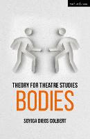Theory for Theatre Studies: Bodies