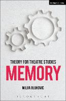 Theory for Theatre Studies: Memory