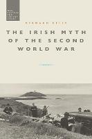 The Irish Myth of the Second World War
