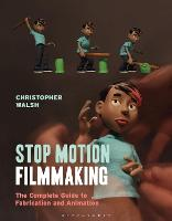 Stop Motion Filmmaking: The Complete...