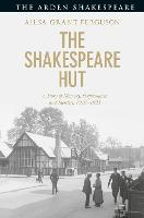 The Shakespeare Hut: A Story of...