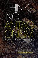 Thinking Antagonism: Political...