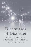 Discourses of Disorder: Riots, ...