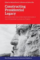 Constructing Presidential Legacy: How...