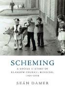 Scheming: A Social History of Glasgow...
