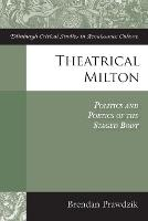 Theatrical Milton: Politics and...