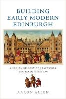 Building Early Modern Edinburgh: A...