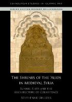 The Shrines of the 'Alids in Medieval...
