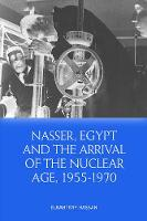 Nasser, Egypt and the Arrival of the...