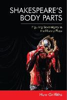 Shakespeare'S Body Parts: Figuring...