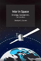 War in Space: Strategy, Spacepower,...