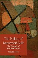 The Politics of Repressed Guilt: The...